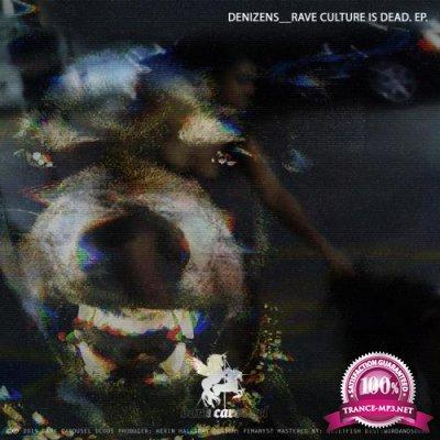 Denizens - Rave Culture Is Dead (2019)