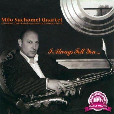 Milo Suchomel Quartet - I Always Tell You (2019)