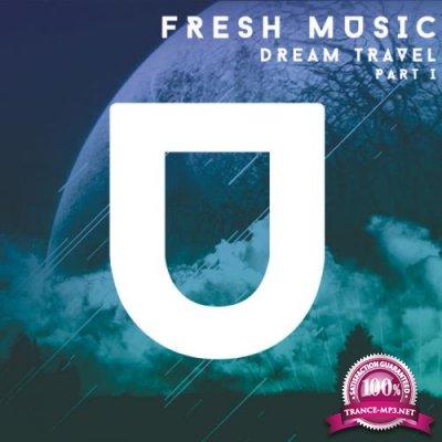 Fresh Music. Dream Travel, Part. 1 (2019)