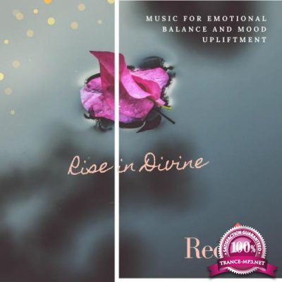 Rise In Divine (Music For Emotional Balance And Mood Upliftment) (2019)