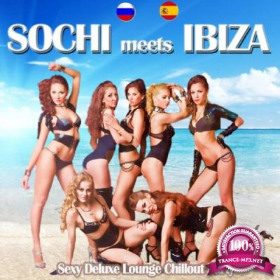 Sochi Meets Ibiza (Sexy Deluxe Lounge Chillout Party Del Mar) (2019)