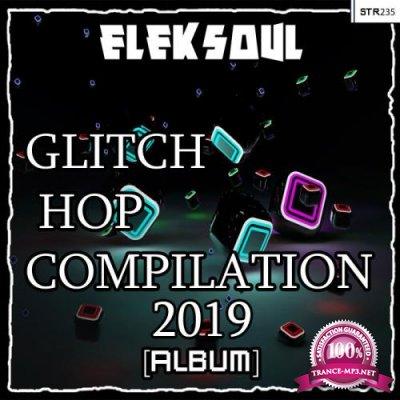 Eleksoul - Glitch Hop Compilation (2019)