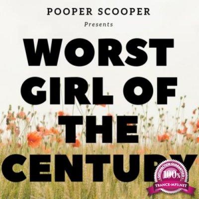 Pooper Scooper - Worst Girl of the Century (2019)