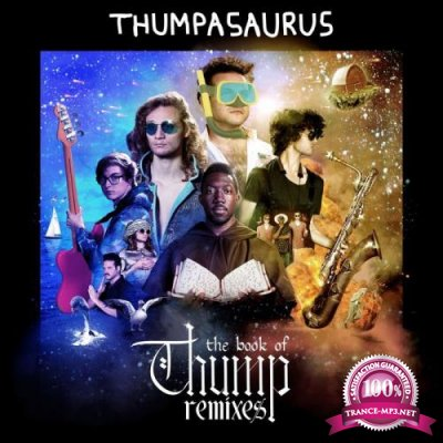 Thumpasaurus and Justin Jay - The Book Of Thump (Remixes) (2019)