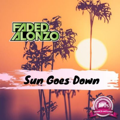Faded Alonzo - Sun Goes Down (2019)