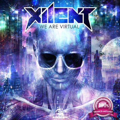 Xilent - We Are Virtual (2019)