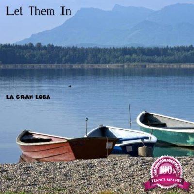 La Gran Loba  - Let Them In (2019)