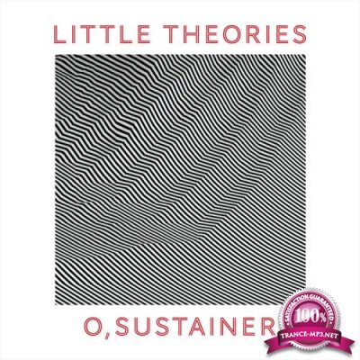 Little Theories - O, Sustainer (2019)