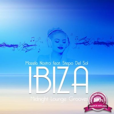 Mazelo Nostra - IBIZA Midnight Lounge Grooves (2019)