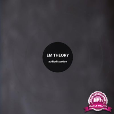 audiodistortion - Em Theory (2019)
