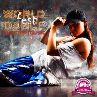 Dubstep Music - World Dance Fest (2019)