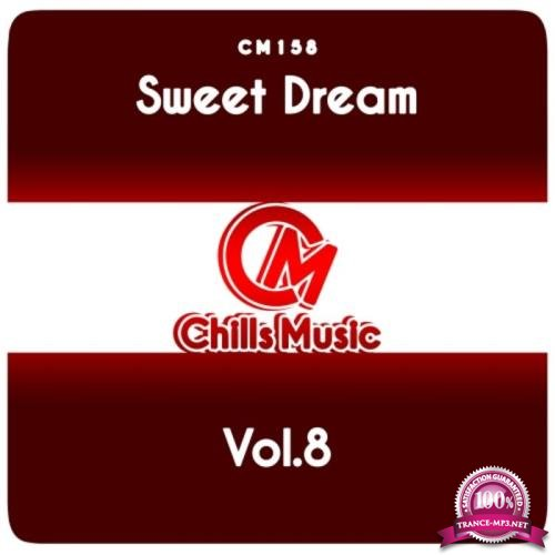 Chills Music - Sweet Dream, Vol. 8 (2019)