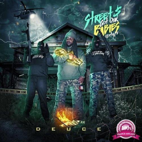 Deuce - Street$ Got Our Babies (Mixtape) (2019)