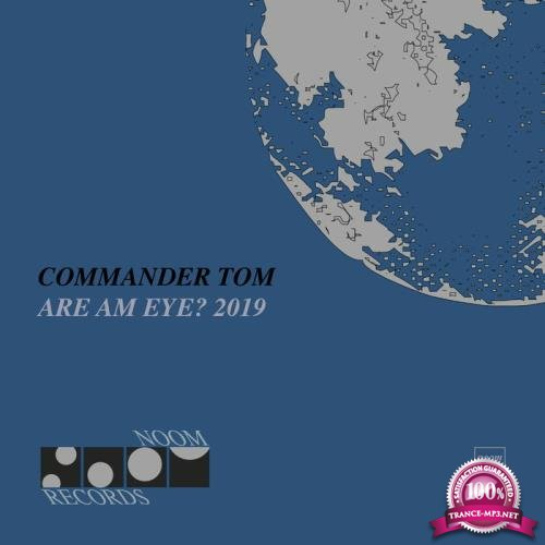 Commander Tom - Are am Eye? The 2019 Remixes (2019)