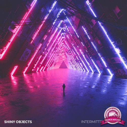 Shiny Objects - Intermittent Dreams (2019)
