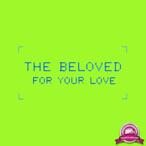 The Beloved - For Your Love (Age Of Insanity Remixes) (2019)