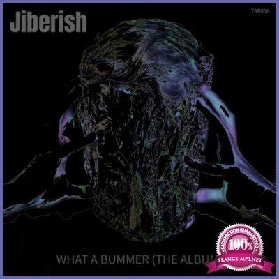 Jiberish - What A Bummer (The Album) (2019)