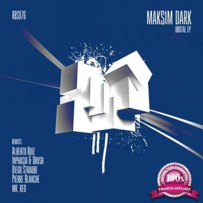 Maksim Dark - I Am Brutal (2019)