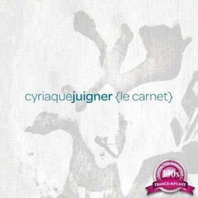 Cyriaque Juigner - Le Carnet (2019)