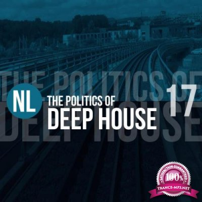 The Politics of Deep House, Vol. 17 (2019)