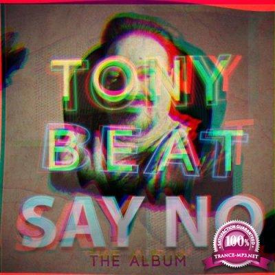 Tony Beat - Say No - the Album (2019)
