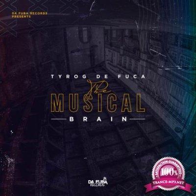 Tyrog De Fuca - The Musical Brain (2019)