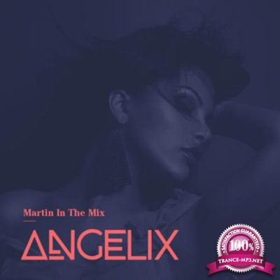 Martin In The Mix - Angelix 045 (2019-09-16)