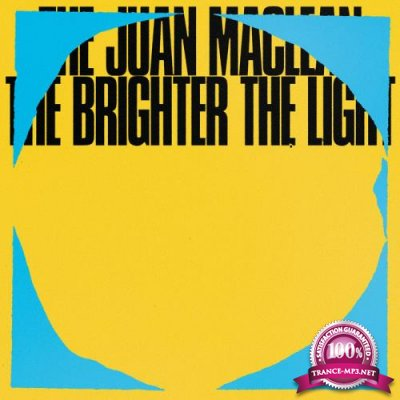 The Juan Maclean - The Brighter The Light (2019)