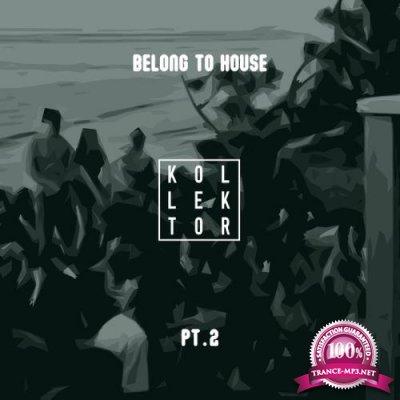 KOLLEKTOR - Belong To House Pt 2 (2019)
