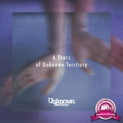 6 Years Of Unknown Territory (2019)