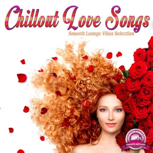 Chillout Love Songs (Smooth Lounge Vibes Selection) (2019)