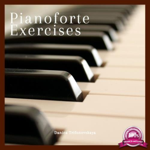 Danica Trifonovskaya - Pianoforte Exercises (2019)
