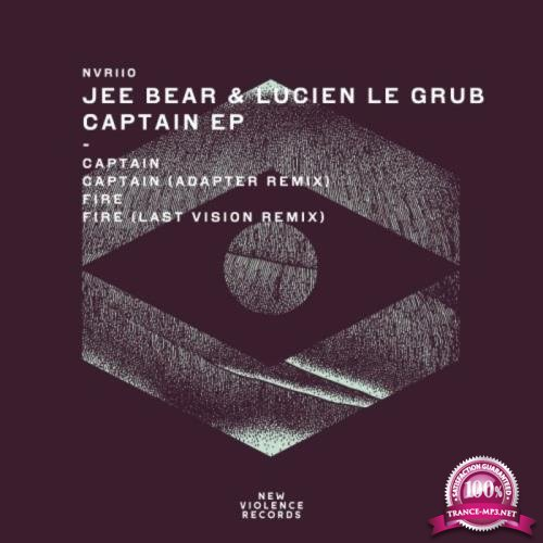 Jee Bear & Lucien Le Grub - Captain EP (2019)