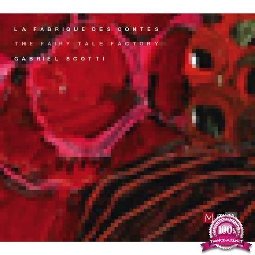 Gabriel Scotti - La Fabrique des contes, The Fairy Tale Factory (2019)