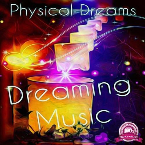 Miami Mafia Sounds: Physical Dreams - Dreaming Music (2019)
