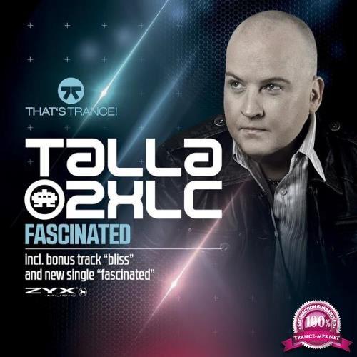 Talla 2XLC - Fascinated (Incl. DJ Mix) (2019) FLAC