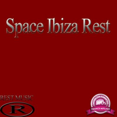Rest Music - Space Ibiza Rest (2019)