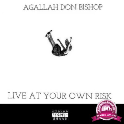 Agallah Don Bishop - Live At Your Own Risk (2019)