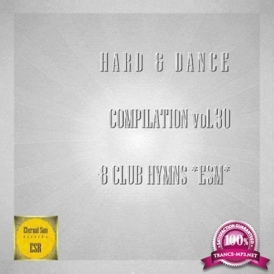 Hard & Dance Compilation Vol 30 - 8 Club Hymns ESM (2019)