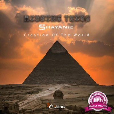 Missing Tribe & Shayanic - Creation Of The World EP (2019)