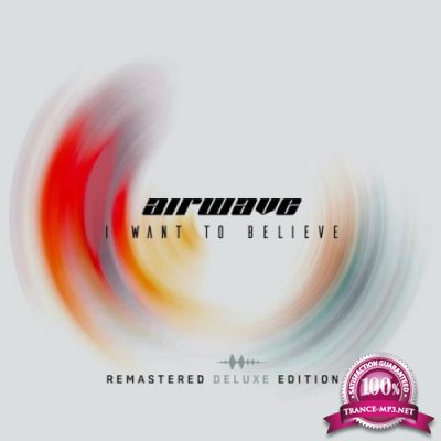 Airwave - I Want To Believe (Remastered Deluxe Edition) (2019)