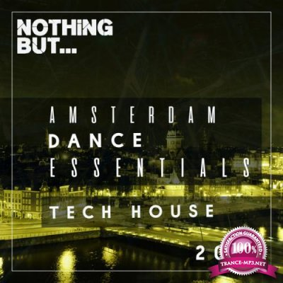 Nothing But... Amsterdam Dance Essentials 2019 - Tech House (2019)