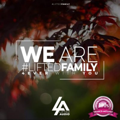 We Are #LiftedFamily 4ever With You (2019)