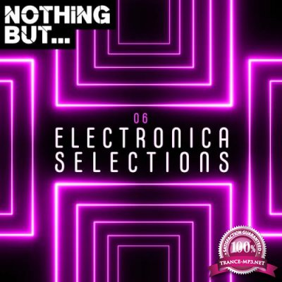 Nothing But... Electronica Selections, Vol. 06 (2019)