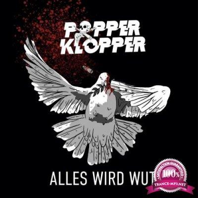 Popperklopper - Alles wird Wut (2019)