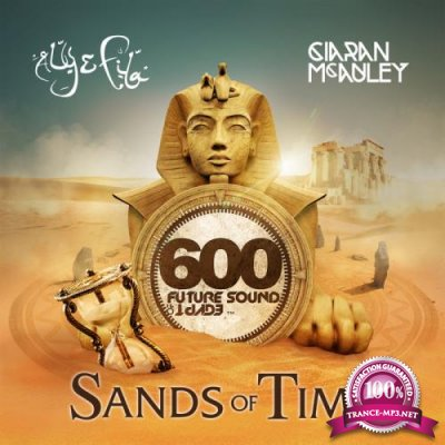 Aly & Fila, Ciaran McAuley: Future Sound Of Egypt 600 - Sands Of Time (2019)