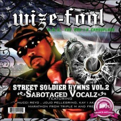Wize-Fool - Street Soldier Hymns, Vol.2 Sabotaged Vocalz (2008)