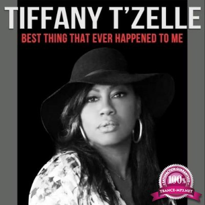 Tiffany T'Zelle - Best Thing That Ever Happened to Me (2019)