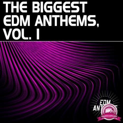 The Biggest EDM Anthems, Vol. 1 (2019)