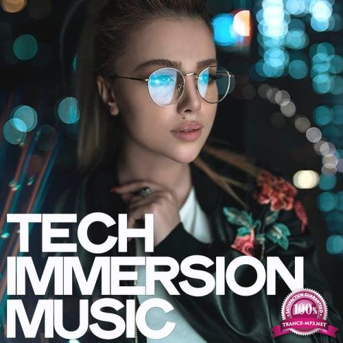 Tech Immersion Music (Best Selection Tech & House Music) (2019)